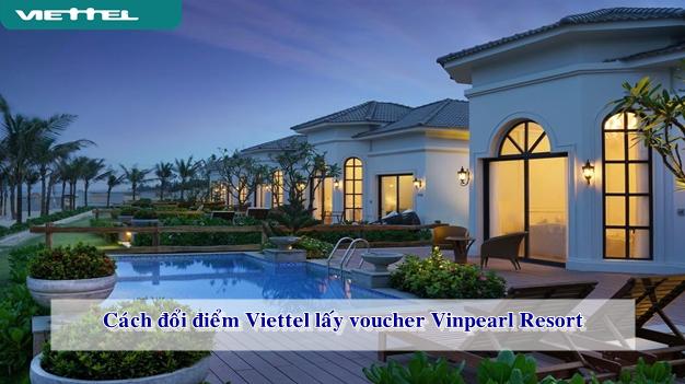 Đổi điểm Viettel lấy voucher Vinpearl Resort