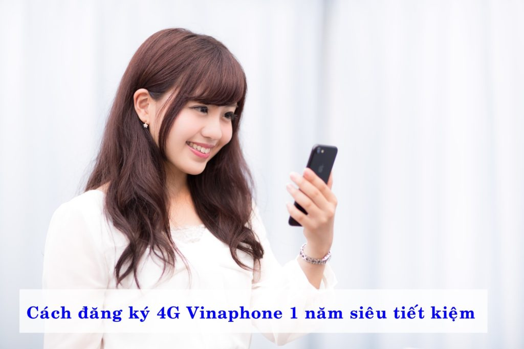 cach-dang-ky-4g-vinaphone-1-nam-sieu-tien-loi-01