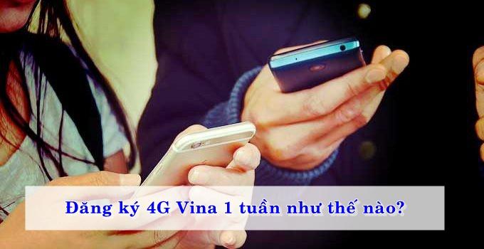 dang-ky-4g-vina-1-tuan-nhu-the-nao-01