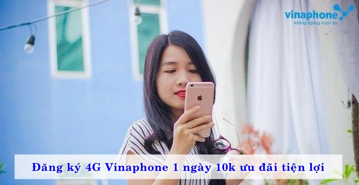 dang-ky-4g-vinaphone-10k-1-ngay-uu-dai-tien-loi-02