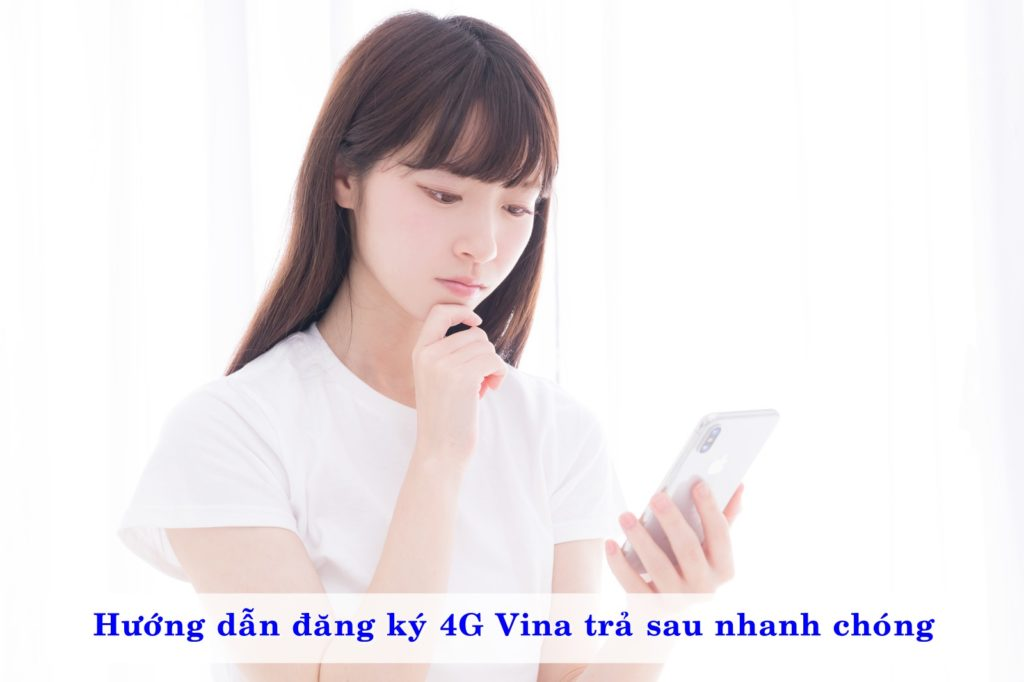 huong-dan-dang-ky-4g-vinaphone-tra-sau-nhanh-chong-02