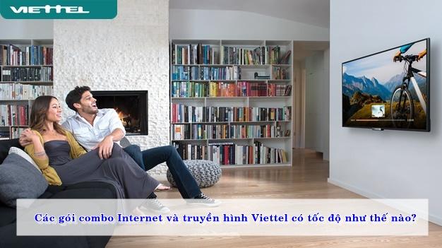 Các gói combo Internet và truyền hình Viettel có tốc độ như thế nào?